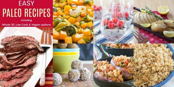 Paleo Recipes for Dinner, Lunch, Snacks, Dessert