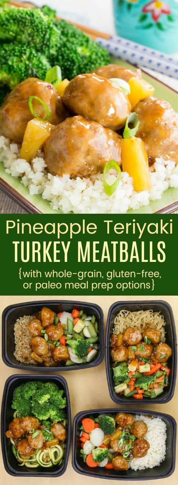 Pineapple Teriyaki Turkey Meatballs with Whole Grain Gluten Free or Paleo Meal Prep Options
