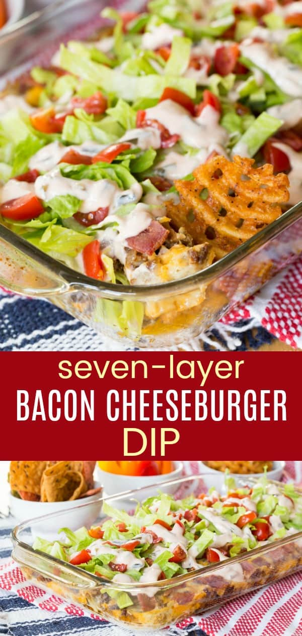 Seven-Layer Bacon Cheeseburger Dip - a hot, cheesy appetizer recipe to serve at your big game party with layers of burger toppings and plenty of @cabotcheese cheddar cheese, plus chips, veggies, or French fries for dipping. Gluten-free and low carb. #AD #baconcheeseburger #appetizer #glutenfree