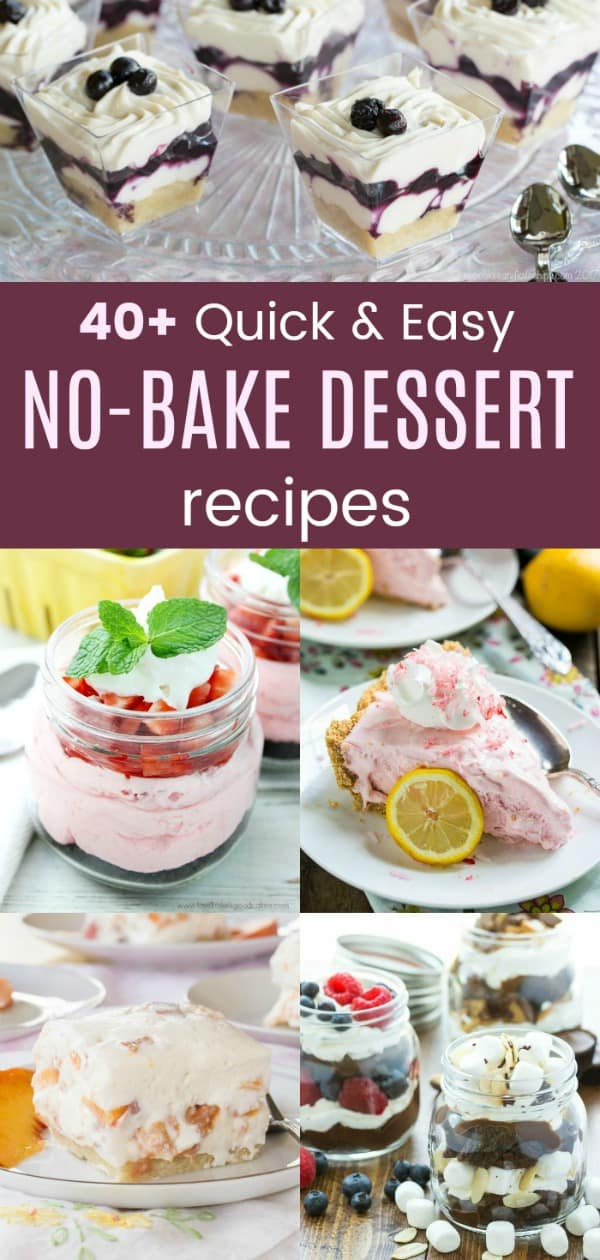 Quick and Easy No-Bake Dessert Recipes - over 40 of the best desserts with no oven required. You'll find parfaits, no-bake cookies, icebox cakes, fudge, and more. #nobakedessert #easydesserts #dessert