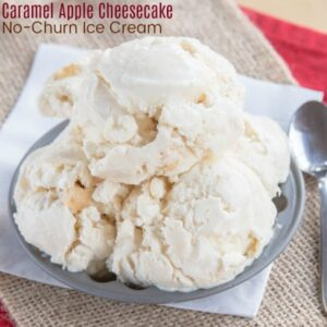 No Churn Cheesecake Caramel Apple Ice Cream