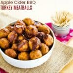 Apple Cider BBQ Turkey Meatballs