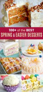 Collage that features some of the 100+ Best Spring and Easter Desserts