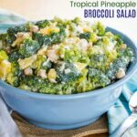 Tropical Pineapple Broccoli Salad in a blue bowl