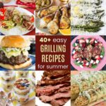 This collage features some of the easiest and best grilling recipes for summer; including burgers, steak, corn, and more!