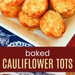 Baked Cauliflower Tots Pin