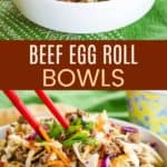 Easy Beef Egg Roll Bowls Pinterest Collage