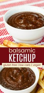 Gluten Free Low Carb Vegan Balsamic Ketchup Recipe Pinterest Collage