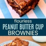 Flourless Peanut Butter Cup Brownies Pinterest Collage