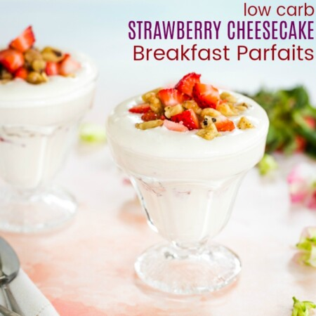 Low Carb Strawberry Cheesecake Breakfast Parfaits Featured Image