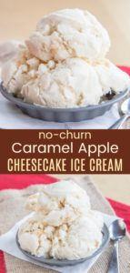 No-Churn Caramel Apple Cheesecake Ice Cream Pinterest Collage