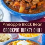 Pineapple Black Bean Crockpot Turkey Chili Pinterest Collage