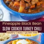 Pineapple Black Bean Slow Cooker Turkey Chili Pinterest Collage