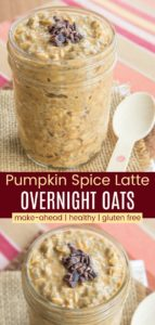 Pumpkin Spice Latte Overnight Oats Recipe Pinterest Collage