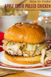 Apple Cider Pulled Chicken Sandwiches you can make in a Crock Pot or Instant Pot
