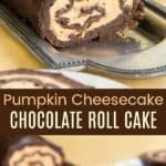 Pumpkin Cheesecake Chocolate Roll Cake Recipe Pinterest Collage