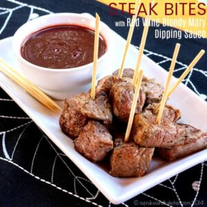 Easy Steak Bites Recipe with Red Wine Bloody Mary Dipping Sauce