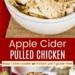Slow Cooker or Instant Pot Apple Cider Pulled Chicken Pinterest Collage