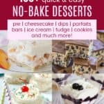Collage of some of the best of the collection of 100+ no bake desserts