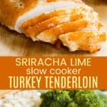 Sriracha Lime Crockpot Turkey Tenderloin Recipe Pinterest Collage