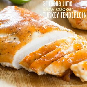 Sriracha Lime Turkey Tenderloin Slow Cooker Recipe on a cutting board