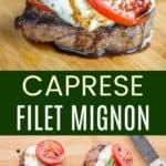 Grilled Caprese Filet Mignon Steak Pinterest Collage