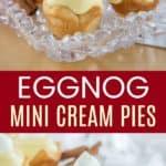 Mini Eggnog Cream Pies Pinterest Collage