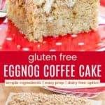 Gluten Free Eggnog Coffee Cake Recipe Pinterest Collage