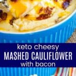 Low Carb Cheddar Bacon Mashed Cauliflower Pinterest Collage
