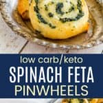 Mozzarella Fat Head Dough Spinach Pinwheels Recipe Pinterest Collage