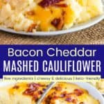 Bacon Cheddar Mashed Cauliflower Recipe Pinterest Collage