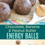 Banana Chocolate Peanut Butter Energy Balls Recipe Pinterest Collage