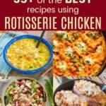 Best Recipes for Rotisserie Chicken