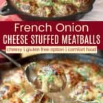 French Onion Cheese Stuffed Meatballs Pinterest Collage