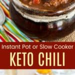 Instant Pot or Crock Pot Low Carb Chili Recipe Pinterest Collage
