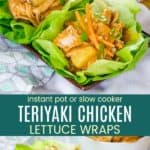Crock Pot Instant Pot Chicken Teriyaki Lettuce Wraps Recipe Pinterest Collage