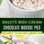 No-Bake Mini Bailey's Chocolate Mousse Pies Pinterest Collage