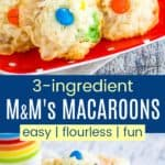 3 Ingredient Macaroons with MMs Pinterest Collage