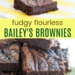 Flourless Baileys Brownies Recipe Pinterest Collage