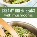 Creamy Skillet Green Beans and Mushrooms Recipe Pinterest Collage