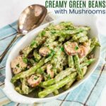 Creamy Green Beans and Mushrooms featured image
