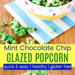 Mint Chocolate Chip Healthy Glazed Popcorn Recipe Pinterest Collage