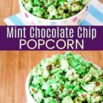 Mint Chocolate Chip Popcorn Recipe Pinterest Collage