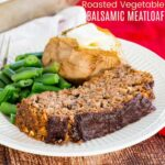 Roasted Vegetable Balsamic Meatloaf recipe featured image