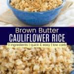 Brown Butter Cauliflower Rice Recipe Pinterest Collage