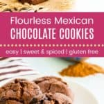 Flourless Mexican Hot Chocolate Cookies Pinterest Collage Template