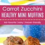 Healthy Carrot Zucchini Mini Muffins Pinterest Collage Template