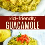 Kid-Approved Guacamole Recipe Pinterest Collage