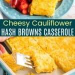 Cheesy Cauliflower Hash Brown Casserole Pinterest Collage