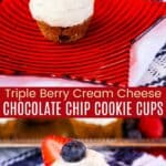 Triple Berry Cheesecake Chocolate Chip Cookie Cups Pinterest Collage